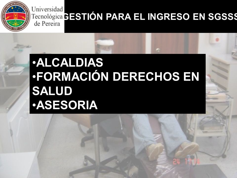 GESTIÓN PARA EL INGRESO EN SGSSS ALCALDIAS FORMACIÓN DERECHOS EN SALUD ASESORIA