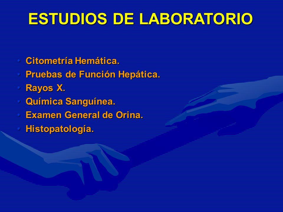 ESTUDIOS DE LABORATORIO Citometría Hemática.Citometría Hemática. Pruebas de Función Hepática.Pruebas de Función Hepática. Rayos X.Rayos X. Química San
