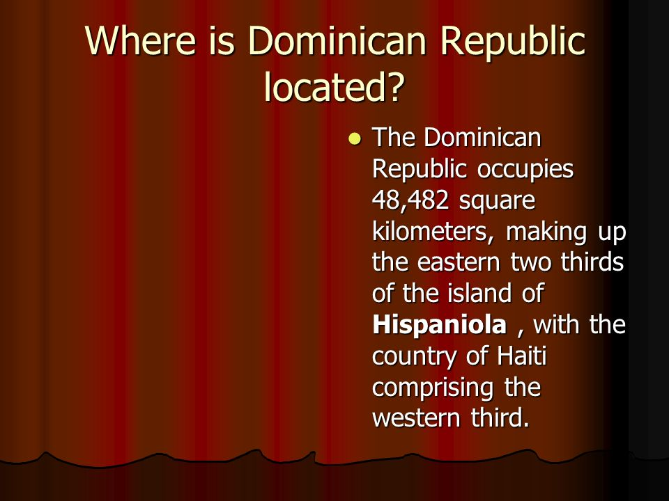 Where is Dominican Republic located.