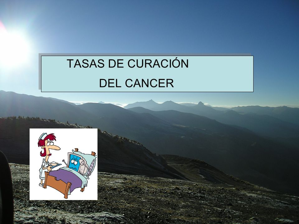 TASAS DE CURACIÓN DEL CANCER TASAS DE CURACIÓN DEL CANCER