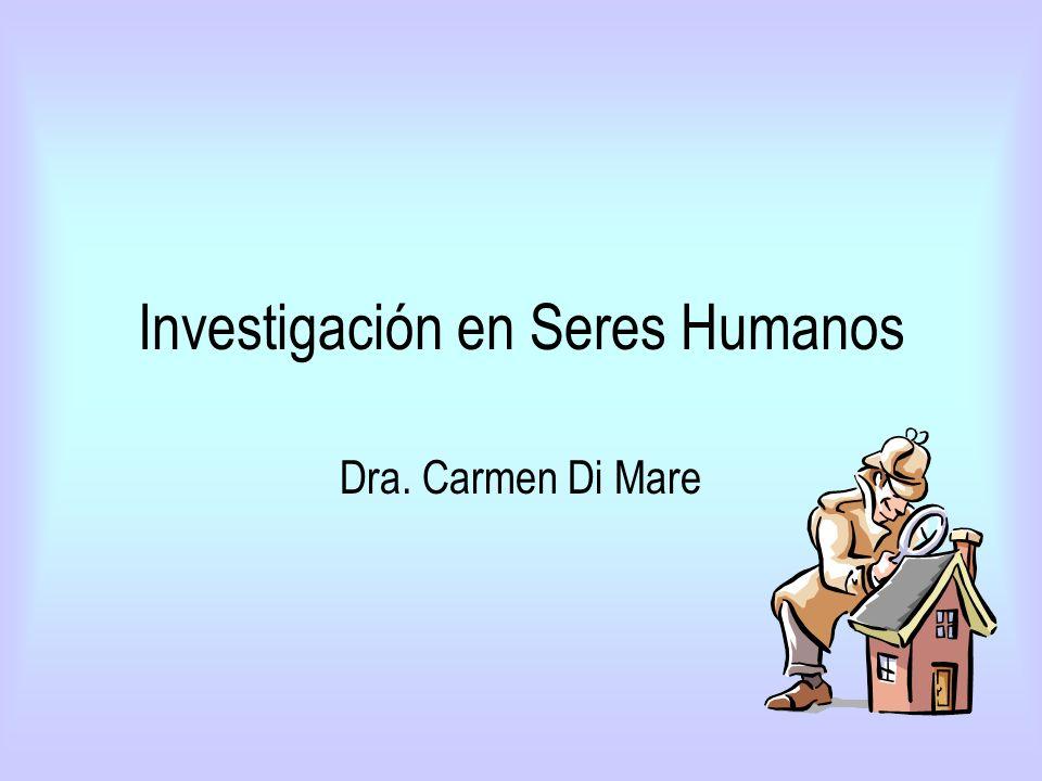 Investigación en Seres Humanos Dra. Carmen Di Mare