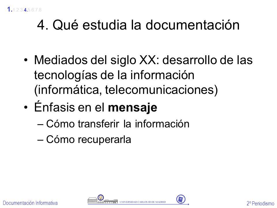 2º Periodismo Documentación Informativa 4. Qué estudia la documentación Mediados del siglo XX: desarrollo de las tecnologías de la información (inform