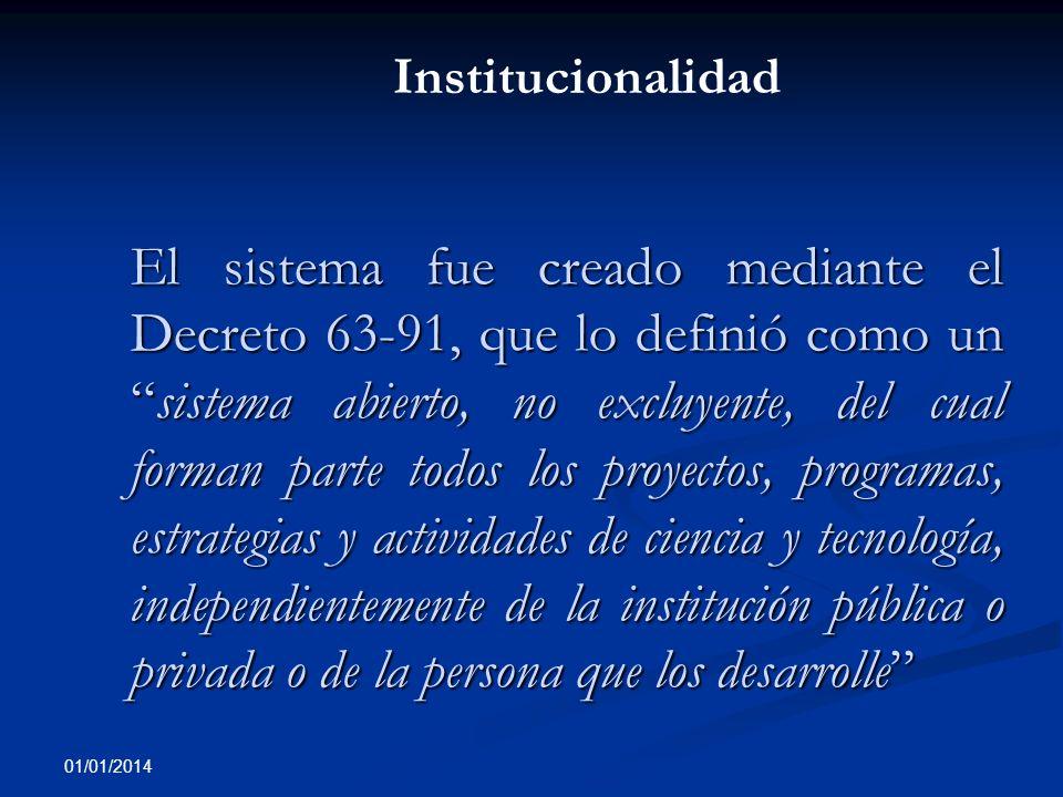 01/01/2014 El sistema fue creado mediante el Decreto 63-91, que lo definió como unsistema abierto, no excluyente, del cual forman parte todos los proy