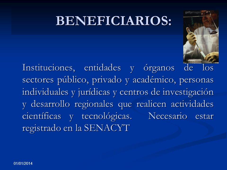 01/01/2014 BENEFICIARIOS: Instituciones, entidades y órganos de los sectores público, privado y académico, personas individuales y jurídicas y centros