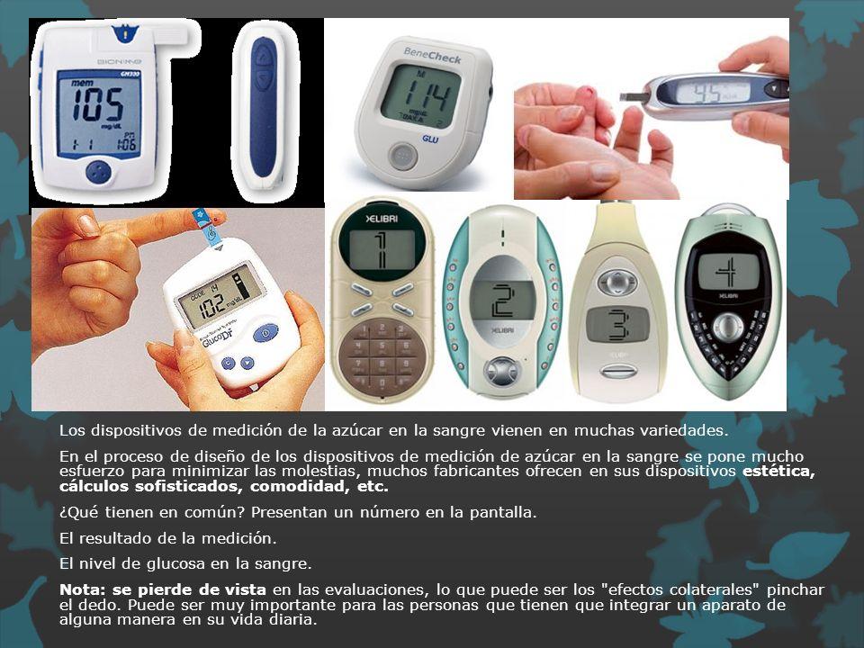 Los dispositivos de medición de la azúcar en la sangre vienen en muchas variedades. En el proceso de diseño de los dispositivos de medición de azúcar