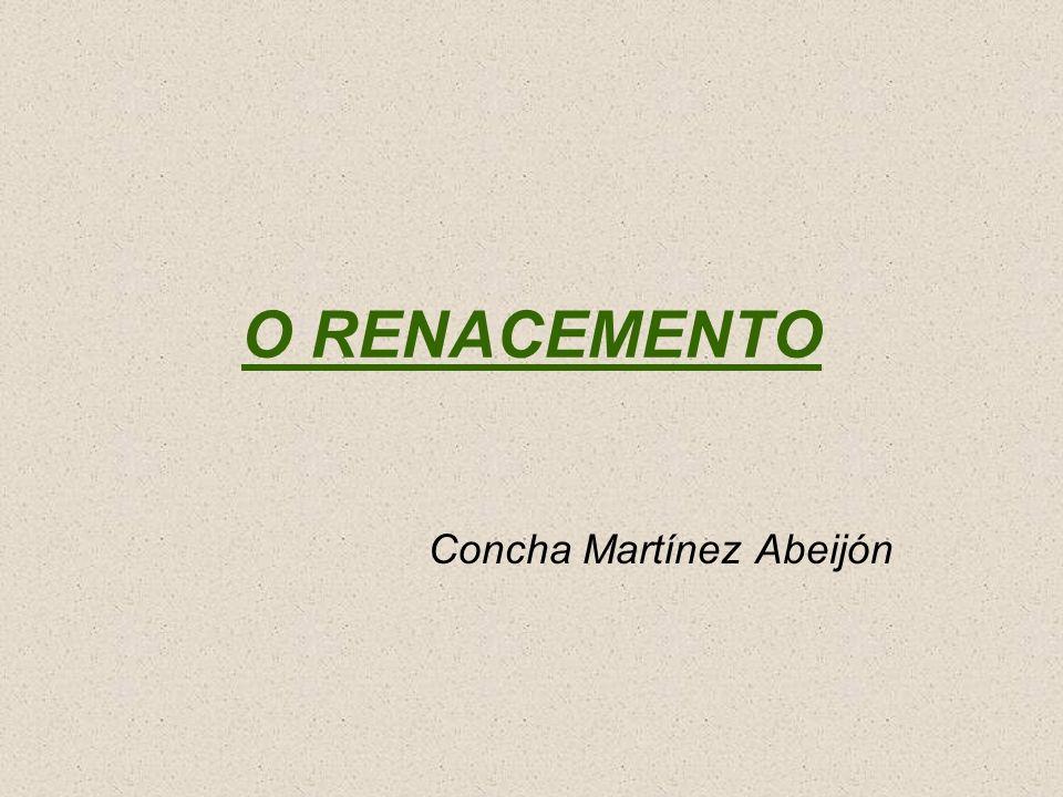 O RENACEMENTO Concha Martínez Abeijón