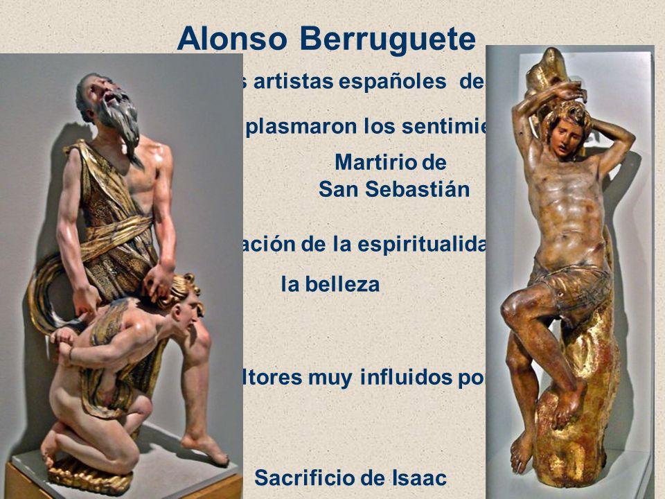 En escultura los artistas españoles destacaron por la intensidad con la que plasmaron los sentimientos religiosos Buscan la representación de la espir