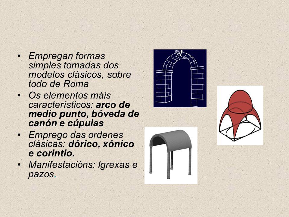 Empregan formas simples tomadas dos modelos clásicos, sobre todo de Roma Os elementos máis característicos: arco de medio punto, bóveda de canón e cúp