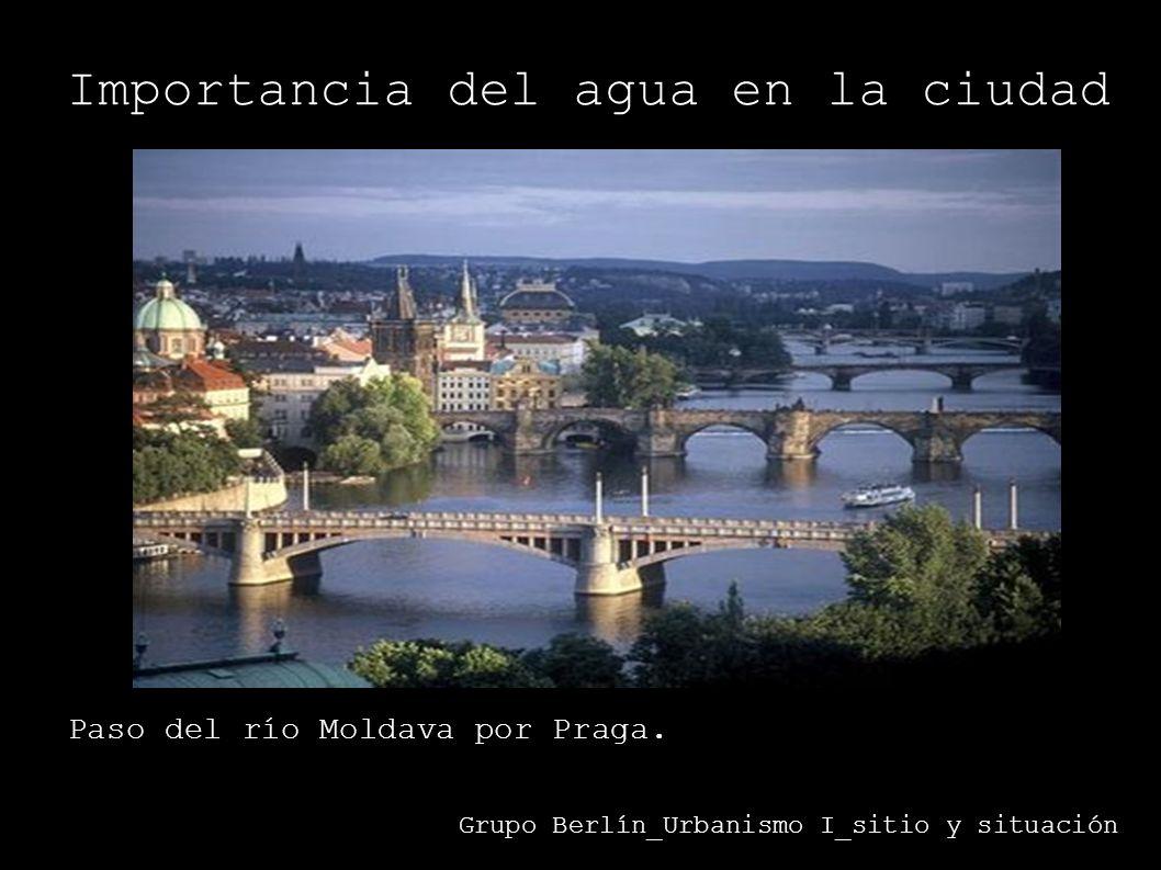 Importancia del agua en la ciudad Grupo Berlín_Urbanismo I_sitio y situación Paso del río Moldava por Praga.