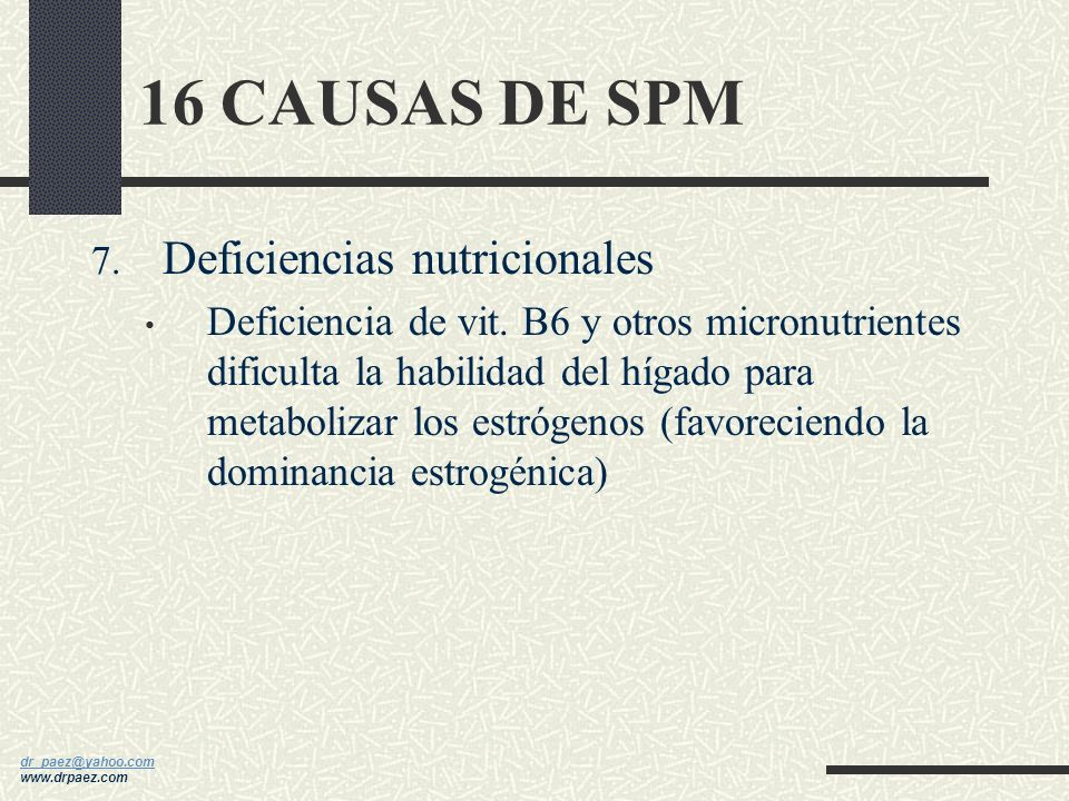 dr_paez@yahoo.com dr_paez@yahoo.com www.drpaez.com 6. Parásitos Parásitos intestinales pueden provocar síntomas como distensión abdominal, gas, aument