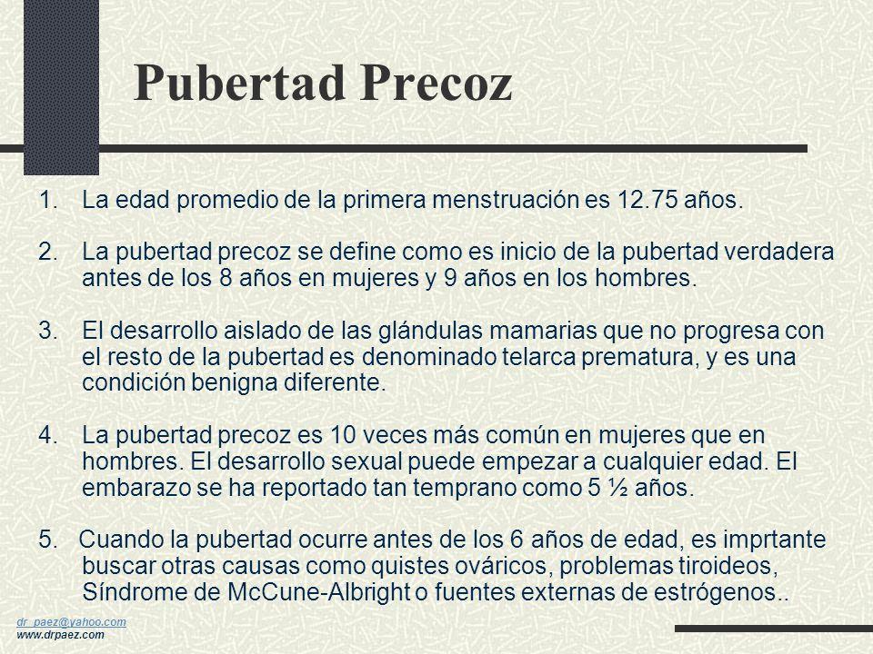 dr_paez@yahoo.com dr_paez@yahoo.com www.drpaez.com Los trastornos del hipotálamo, glándula pineal y pituitaria anterior pueden producir pubertad retar