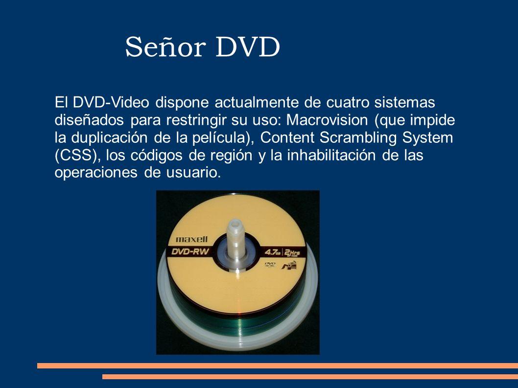 Señor DVD El DVD-Video dispone actualmente de cuatro sistemas diseñados para restringir su uso: Macrovision (que impide la duplicación de la película)