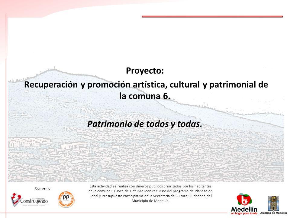 Esta actividad se realiza con dineros públicos priorizados por los habitantes de la comuna 6 (Doce de Octubre) con recursos del programa de Planeación