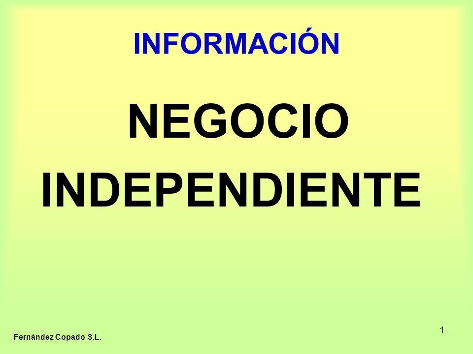 1 INFORMACIÓN NEGOCIO INDEPENDIENTE Fernández Copado S.L.
