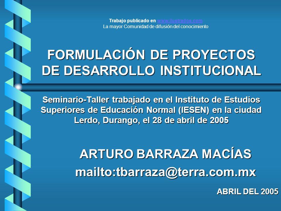 FORMULACIÓN DE PROYECTOS DE DESARROLLO INSTITUCIONAL Seminario-Taller trabajado en el Instituto de Estudios Superiores de Educación Normal (IESEN) en