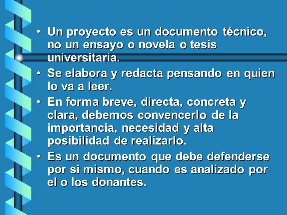 Un proyecto es un documento técnico, no un ensayo o novela o tesis universitaria.Un proyecto es un documento técnico, no un ensayo o novela o tesis un
