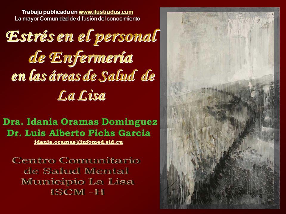 Dra. Idania Oramas Dominguez Dr. Luis Alberto Pichs Garcia idania.oramas@infomed.sld.cu Trabajo publicado en www.ilustrados.comwww.ilustrados.com La m