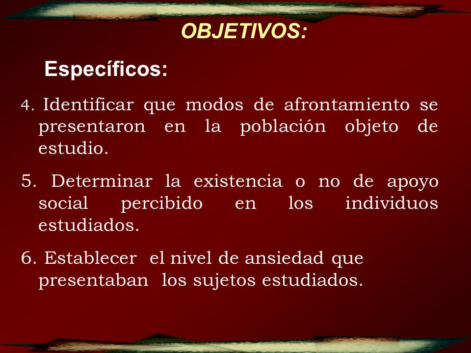 OBJETIVOS: Específicos: 4. Identificar que modos de afrontamiento se presentaron en la población objeto de estudio. 5. Determinar la existencia o no d