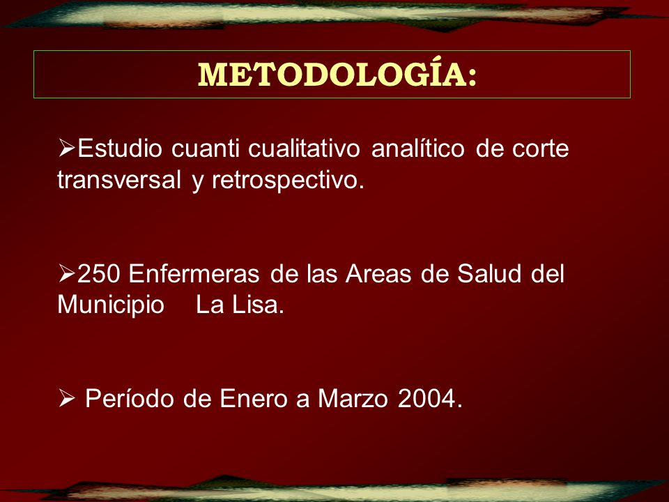 METODOLOGÍA: Estudio cuanti cualitativo analítico de corte transversal y retrospectivo. 250 Enfermeras de las Areas de Salud del Municipio La Lisa. Pe