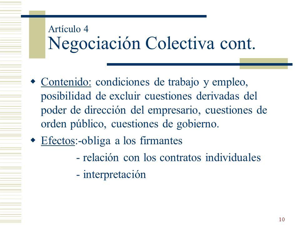 10 Artículo 4 Negociación Colectiva cont. Contenido: condiciones de trabajo y empleo, posibilidad de excluir cuestiones derivadas del poder de direcci
