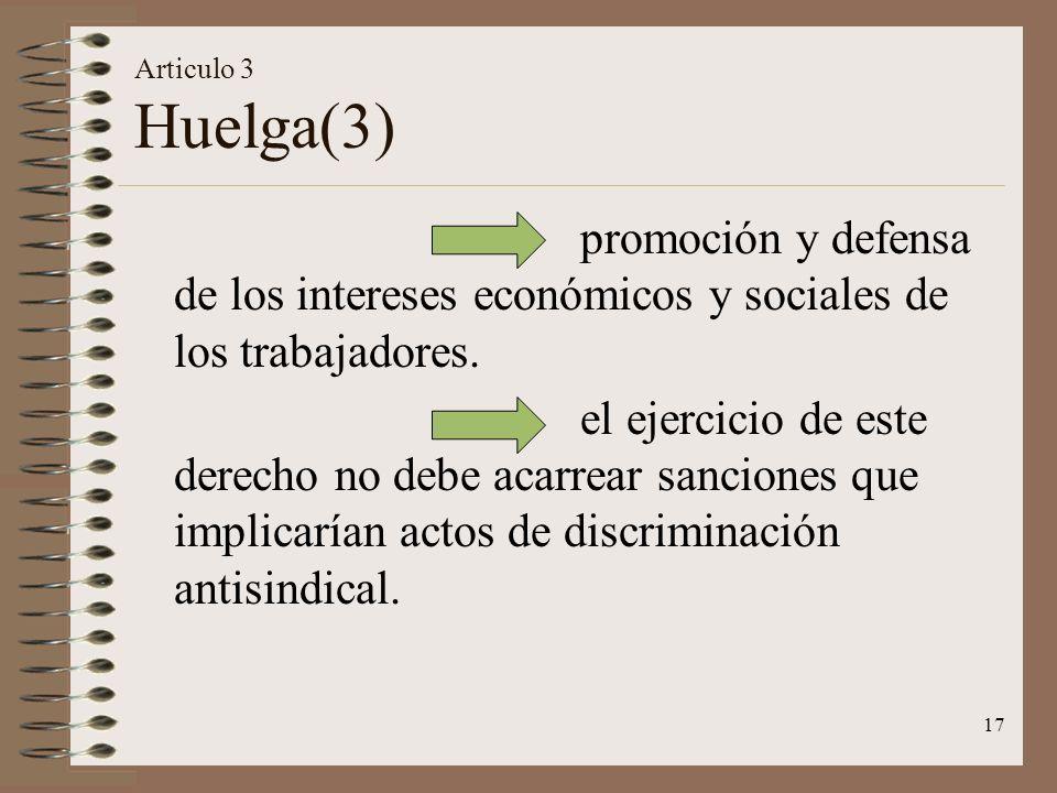 17 promoción y defensa de los intereses económicos y sociales de los trabajadores. el ejercicio de este derecho no debe acarrear sanciones que implica