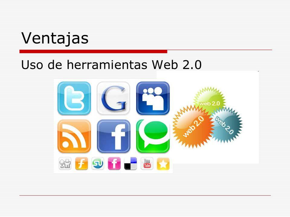 Ventajas Uso de herramientas Web 2.0