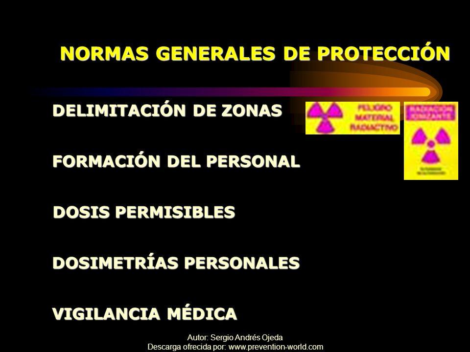 Autor: Sergio Andrés Ojeda Descarga ofrecida por: www.prevention-world.com NORMAS GENERALES DE PROTECCIÓN DELIMITACIÓN DE ZONAS FORMACIÓN DEL PERSONAL