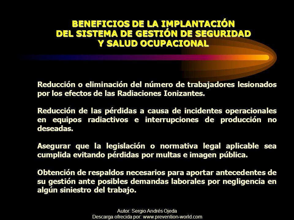 Autor: Sergio Andrés Ojeda Descarga ofrecida por: www.prevention-world.com BENEFICIOS DE LA IMPLANTACIÓN DEL SISTEMA DE GESTIÓN DE SEGURIDAD Y SALUD O