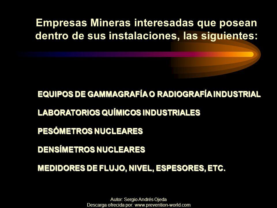 Autor: Sergio Andrés Ojeda Descarga ofrecida por: www.prevention-world.com Empresas Mineras interesadas que posean dentro de sus instalaciones, las si