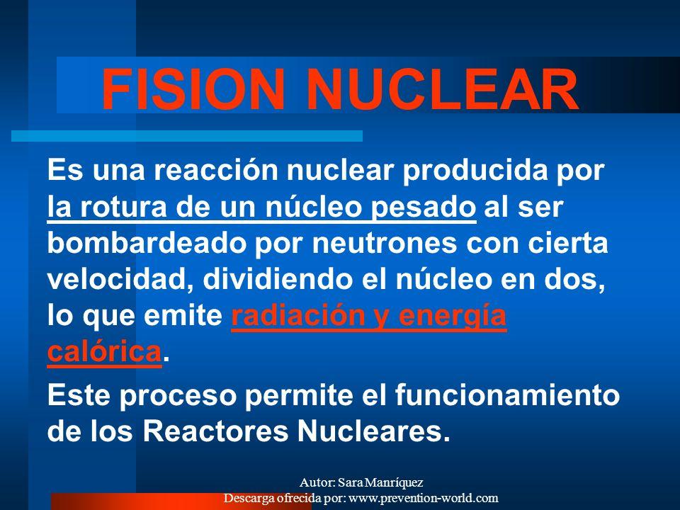 Autor: Sara Manríquez Descarga ofrecida por: www.prevention-world.com Ej. É NO Renovable: La É nuclear está asociada a la interacción de las partícula