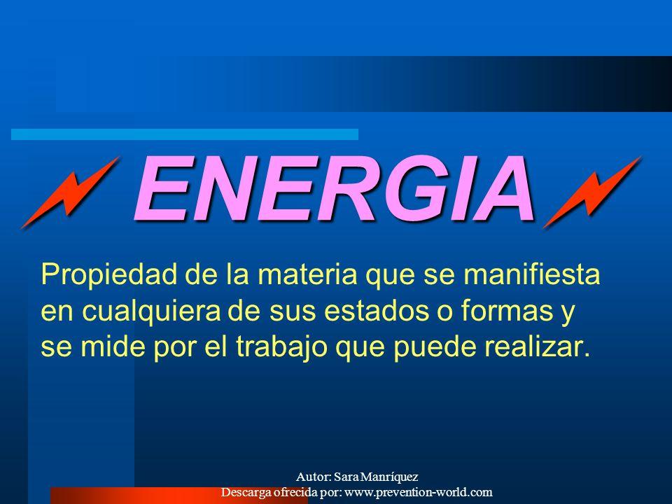 Autor: Sara Manríquez Descarga ofrecida por: www.prevention-world.com PUNTOS BASICOS A TRATAR: 1.- ENERGÍA : Concepto Tipos de energía Energía nuclear