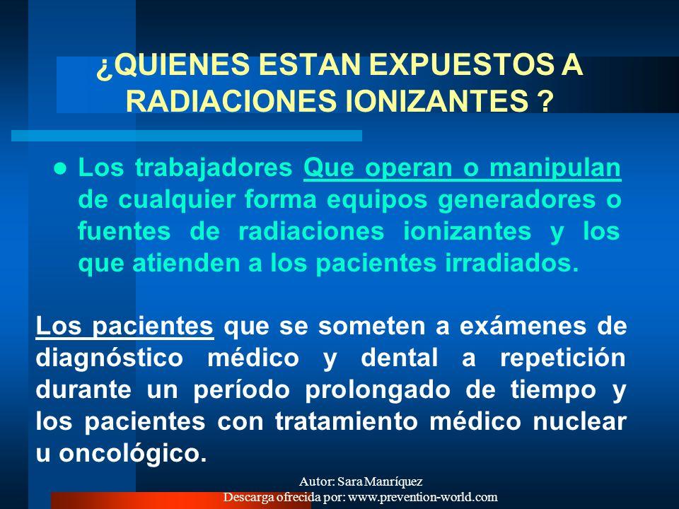 Autor: Sara Manríquez Descarga ofrecida por: www.prevention-world.com APLICACIONES RAD. IONIZANTES: En la cura de algunos tumores cancerosos y tejidos