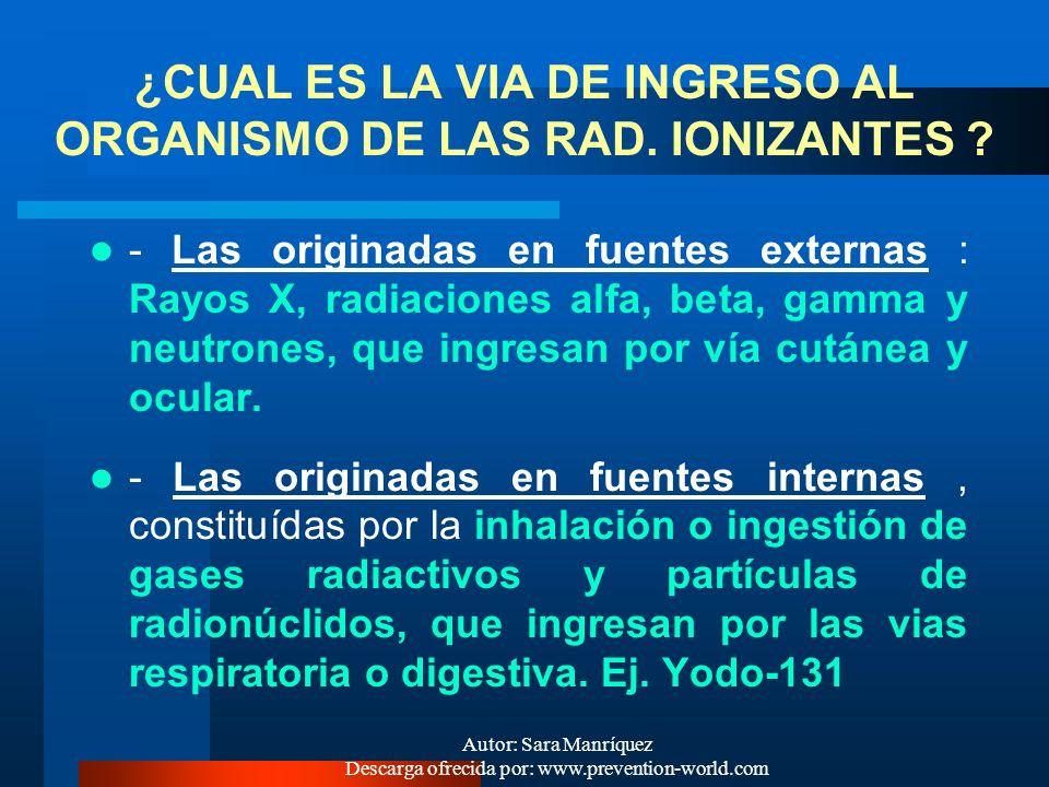 Autor: Sara Manríquez Descarga ofrecida por: www.prevention-world.com - Uso de otras sustancias radiactivas en medicina, combate de plagas, estudio de