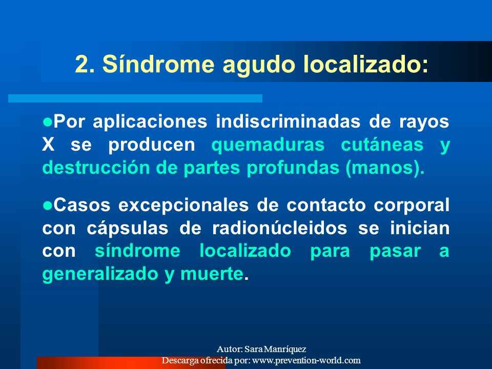 Autor: Sara Manríquez Descarga ofrecida por: www.prevention-world.com 1. Síndrome agudo generalizado: Característico de los accidentes de reactores nu
