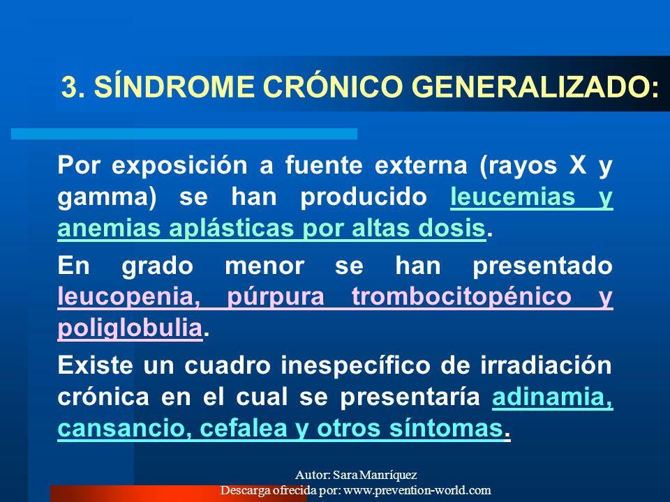 Autor: Sara Manríquez Descarga ofrecida por: www.prevention-world.com 2. Síndrome agudo localizado: Por aplicaciones indiscriminadas de rayos X se pro
