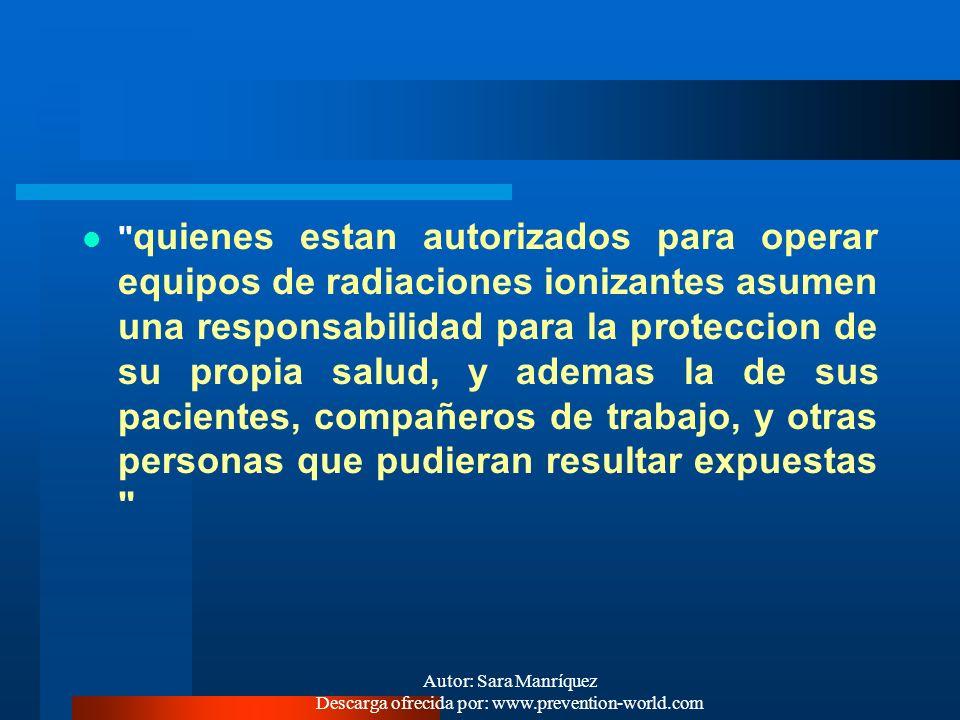 Autor: Sara Manríquez Descarga ofrecida por: www.prevention-world.com EXCEPCIONES: - En la mujer joven, en edad de procrear, la irradiación al abdomen