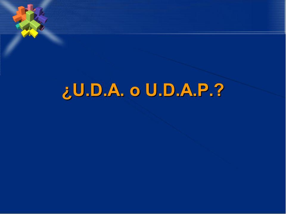 ¿U.D.A. o U.D.A.P.?
