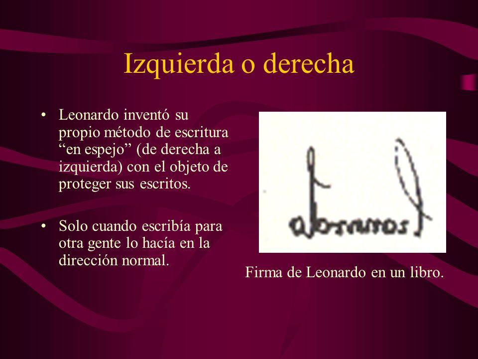 Izquierda o derecha Leonardo inventó su propio método de escritura en espejo (de derecha a izquierda) con el objeto de proteger sus escritos. Solo cua