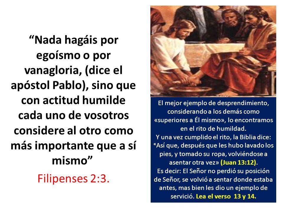 Nada hagáis por egoísmo o por vanagloria, (dice el apóstol Pablo), sino que con actitud humilde cada uno de vosotros considere al otro como más import