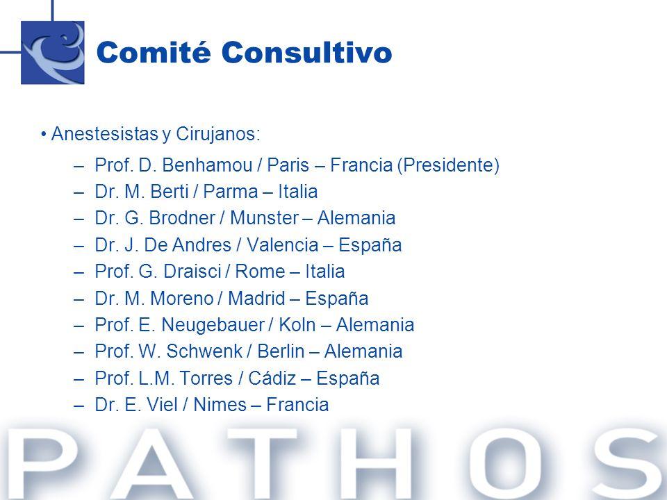 Anestesistas y Cirujanos: –Prof. D. Benhamou / Paris – Francia (Presidente) –Dr. M. Berti / Parma – Italia –Dr. G. Brodner / Munster – Alemania –Dr. J