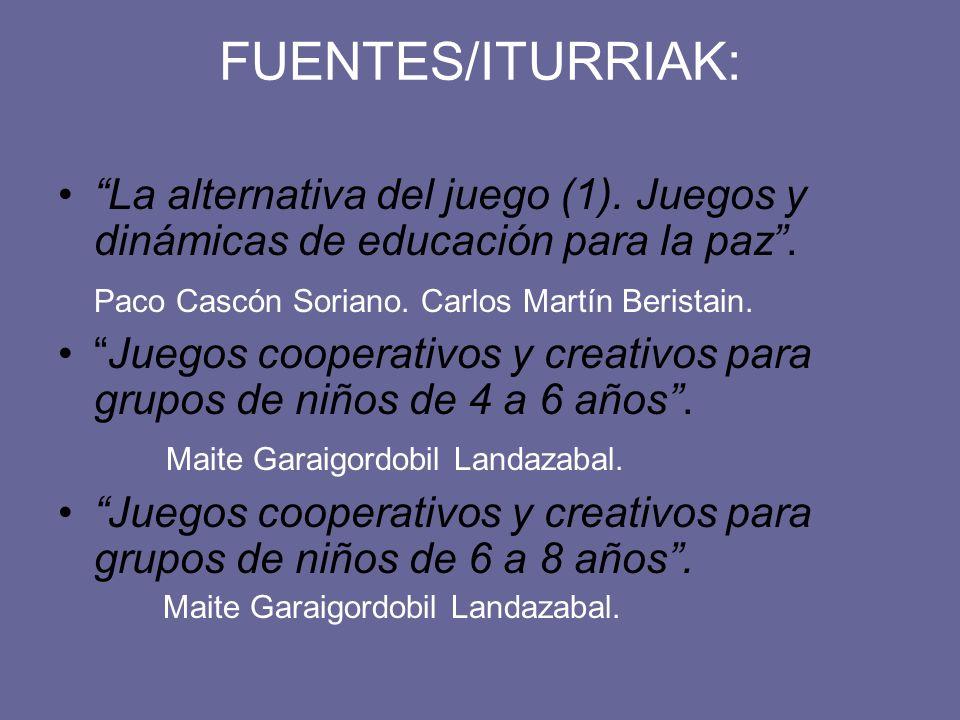 FUENTES/ITURRIAK: La alternativa del juego (1). Juegos y dinámicas de educación para la paz. Paco Cascón Soriano. Carlos Martín Beristain. Juegos coop