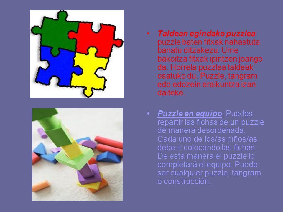Taldean egindako puzzlea: puzzle baten fitxak nahastuta banatu ditzakezu. Ume bakoitza fitxak ipintzen joango da. Horrela puzzlea taldeak osatuko du.