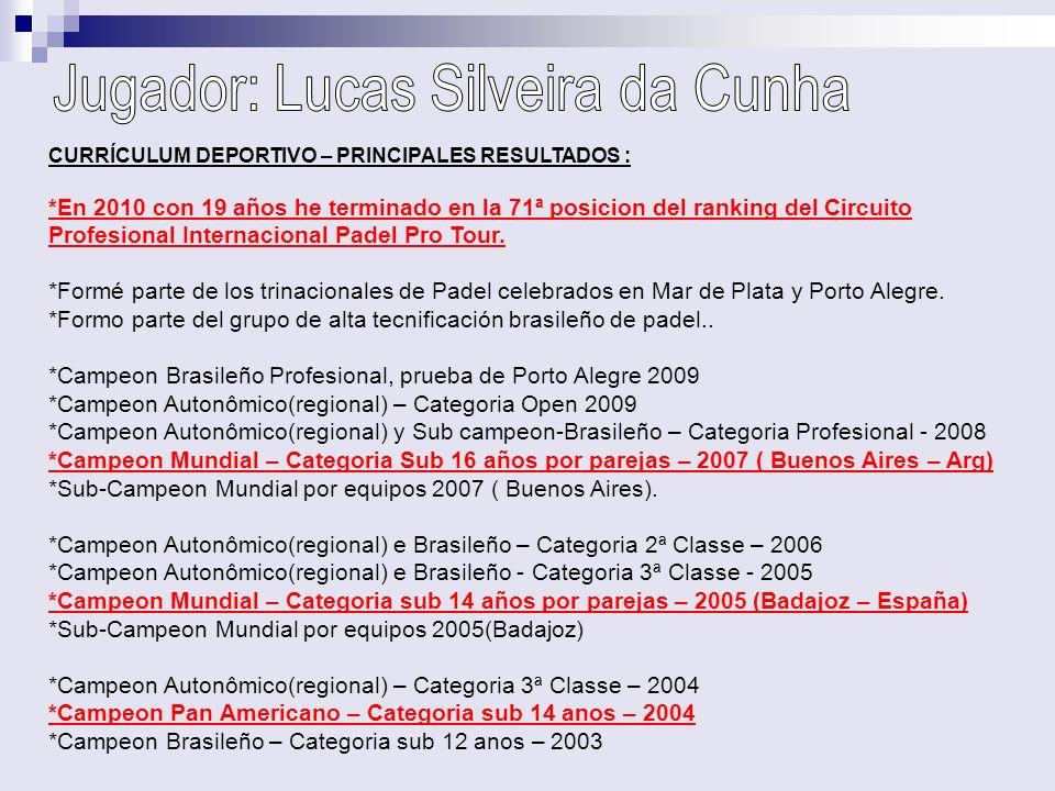 CURRÍCULUM DEPORTIVO – PRINCIPALES RESULTADOS : *En 2010 con 19 años he terminado en la 71ª posicion del ranking del Circuito Profesional Internaciona