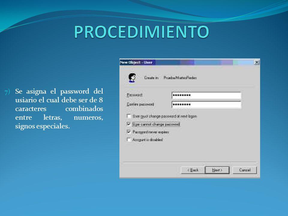 7) Se asigna el password del usiario el cual debe ser de 8 caracteres combinados entre letras, numeros, signos especiales.