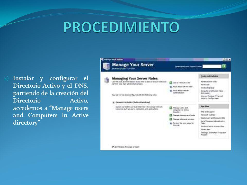 2) Instalar y configurar el Directorio Activo y el DNS, partiendo de la creación del Directorio Activo, accedemos a Manage users and Computers in Active directory