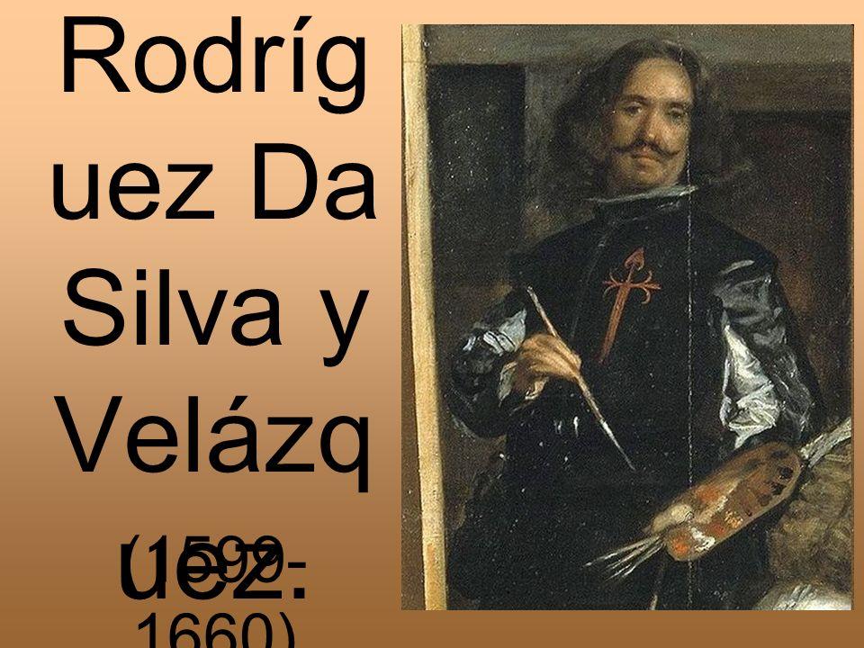 Diego Rodríg uez Da Silva y Velázq uez. (1599- 1660)