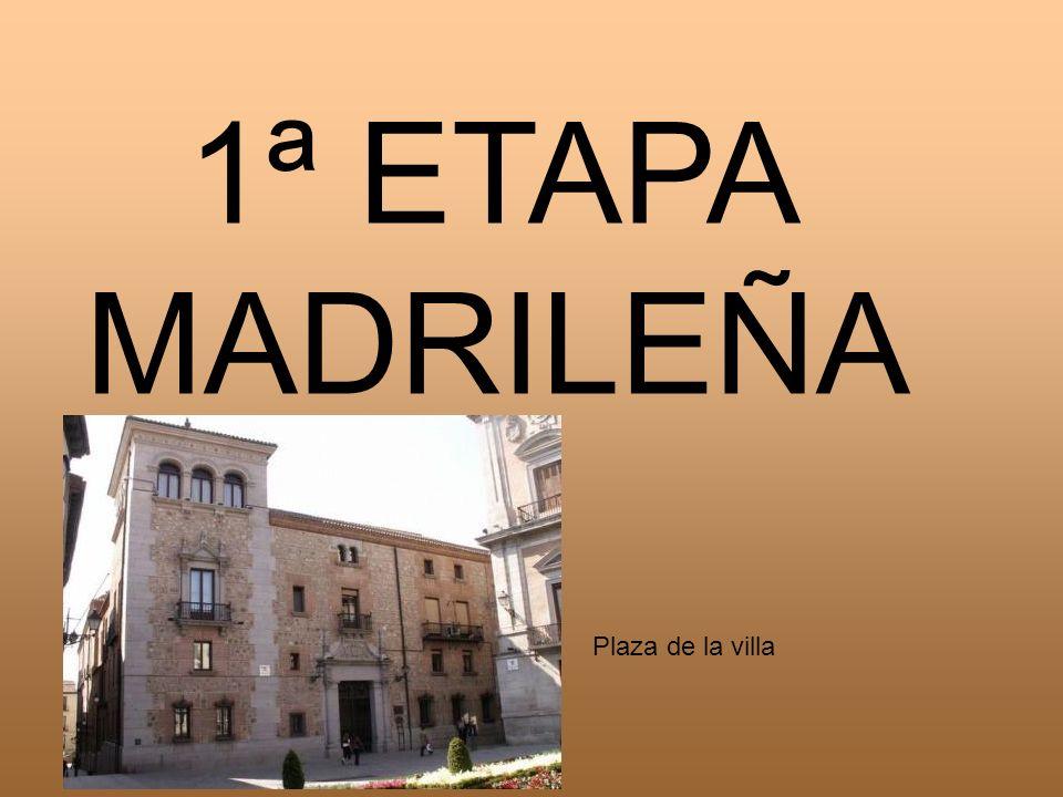 1ª ETAPA MADRILEÑA Plaza de la villa