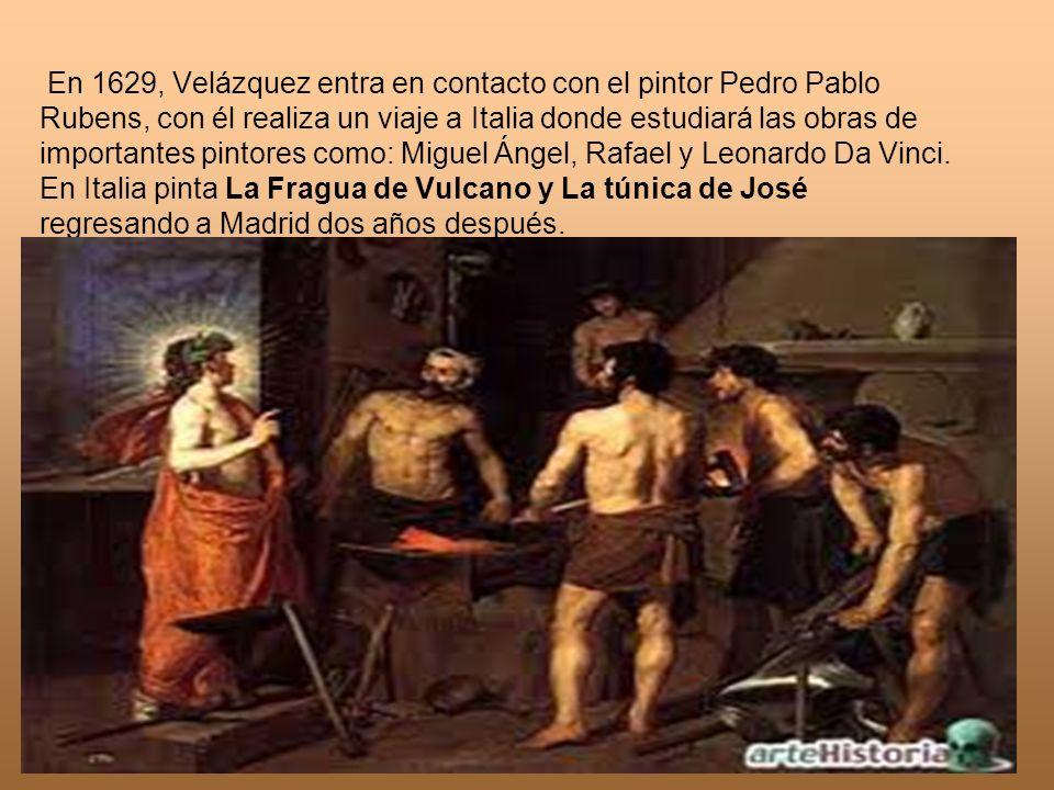 En 1629, Velázquez entra en contacto con el pintor Pedro Pablo Rubens, con él realiza un viaje a Italia donde estudiará las obras de importantes pinto