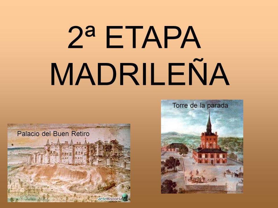 2ª ETAPA MADRILEÑA Torre de la parada Palacio del Buen Retiro