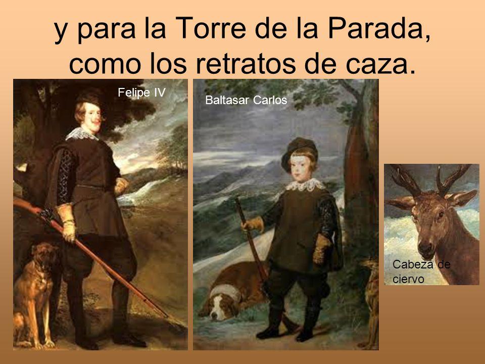 y para la Torre de la Parada, como los retratos de caza. Felipe IV Baltasar Carlos Cabeza de ciervo